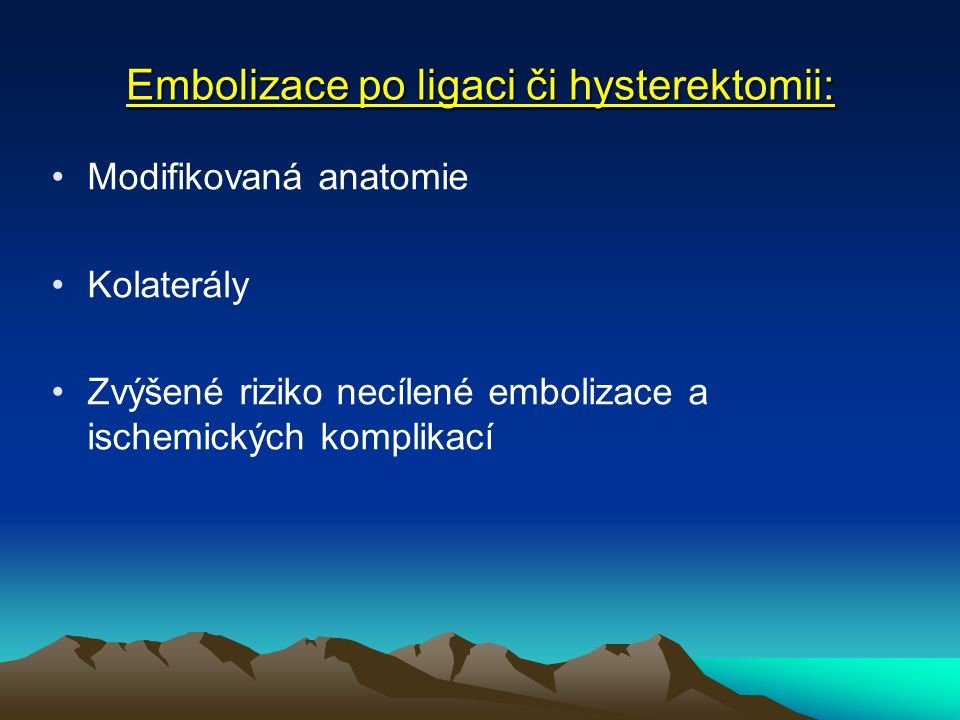 Embolizace po ligaci či hysterektomii:
