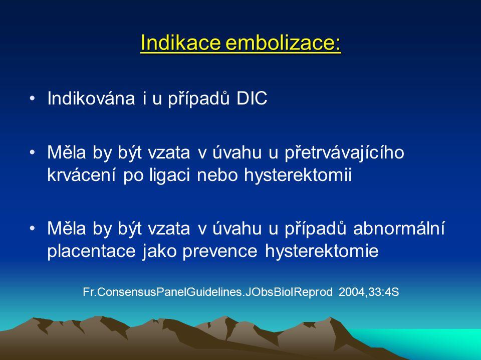 Indikace embolizace: Indikována i u případů DIC