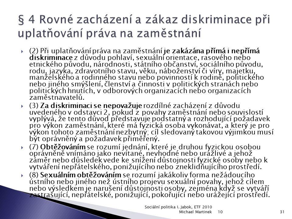 § 4 Rovné zacházení a zákaz diskriminace při uplatňování práva na zaměstnání