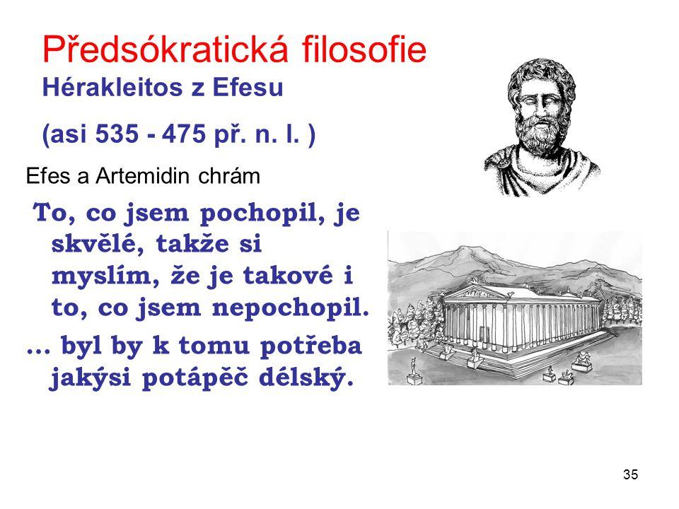 Předsókratická filosofie Hérakleitos z Efesu (asi 535 - 475 př. n. l. )