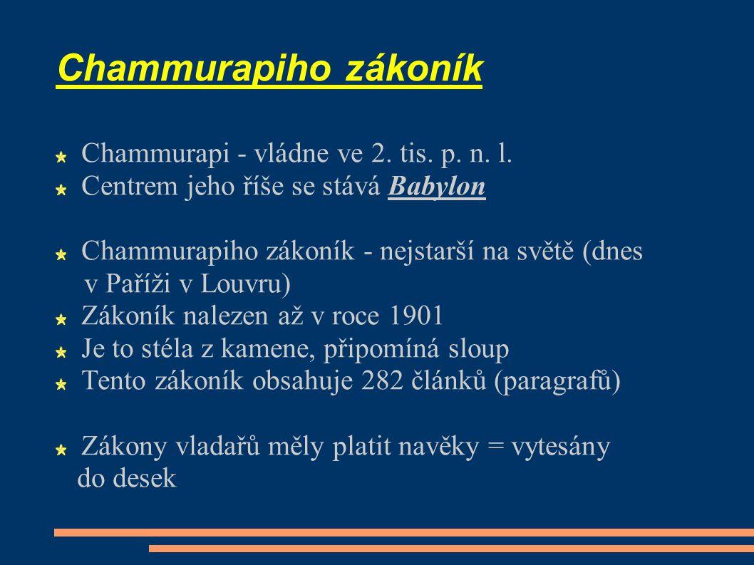 Chammurapiho zákoník Chammurapi - vládne ve 2. tis. p. n. l.