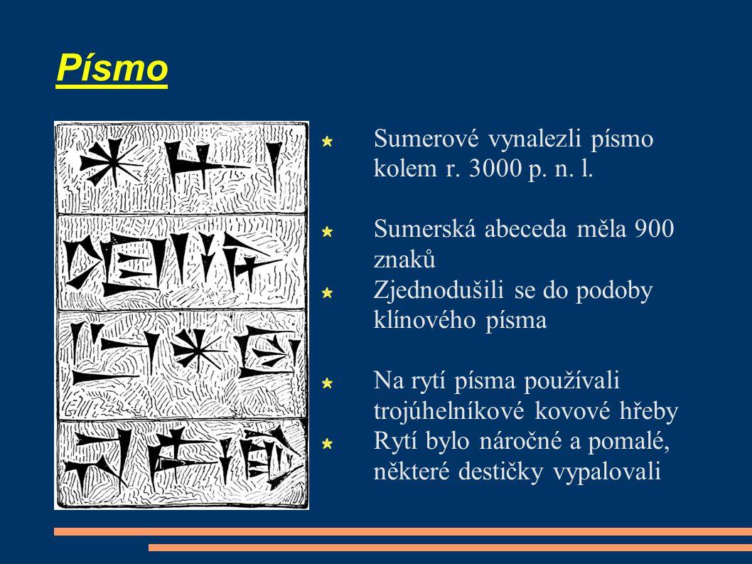 Písmo Sumerové vynalezli písmo kolem r. 3000 p. n. l.