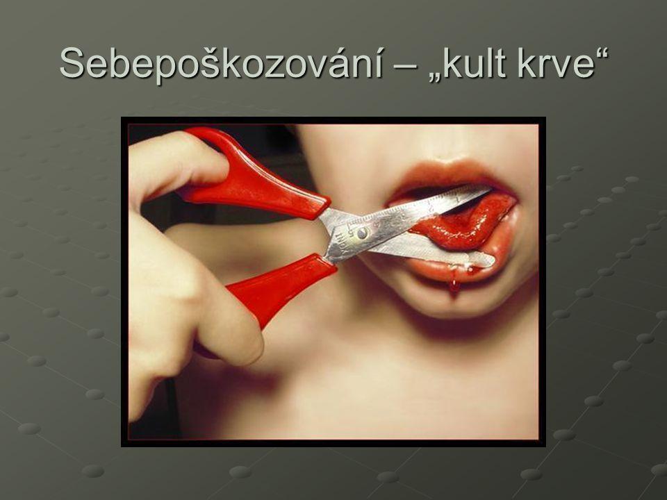"""Sebepoškozování – """"kult krve"""