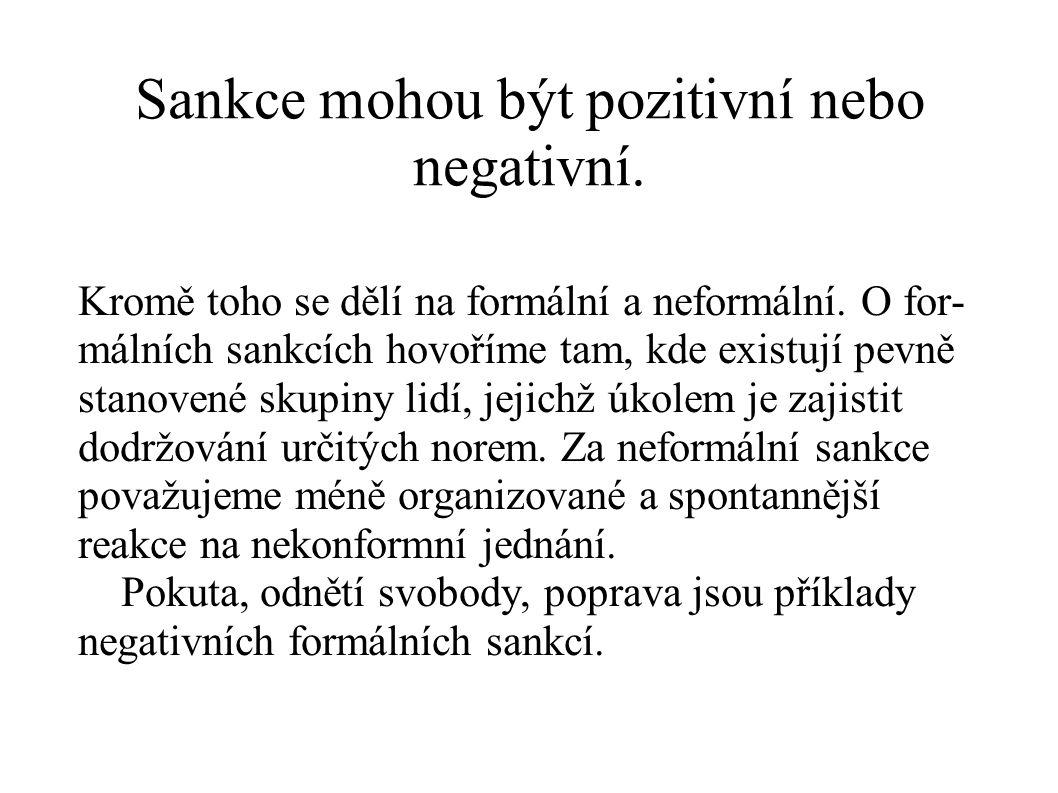 Sankce mohou být pozitivní nebo negativní.