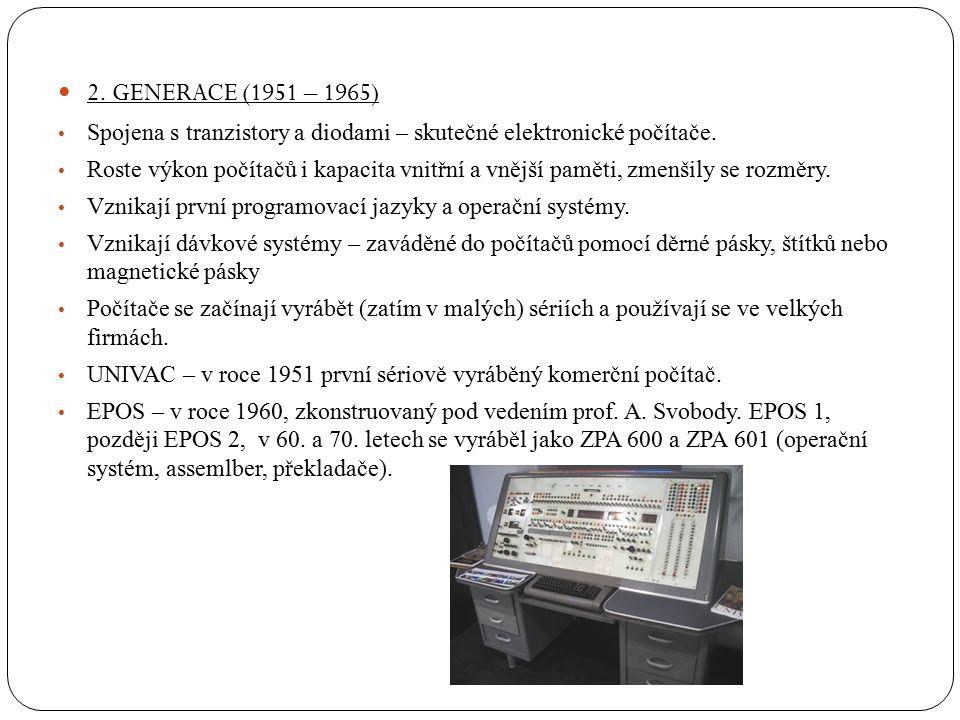 2. GENERACE (1951 – 1965) Spojena s tranzistory a diodami – skutečné elektronické počítače.