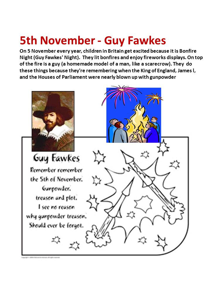 5th November - Guy Fawkes On 5 November every year, children in Britain get excited because it is Bonfire Night (Guy Fawkes Night).