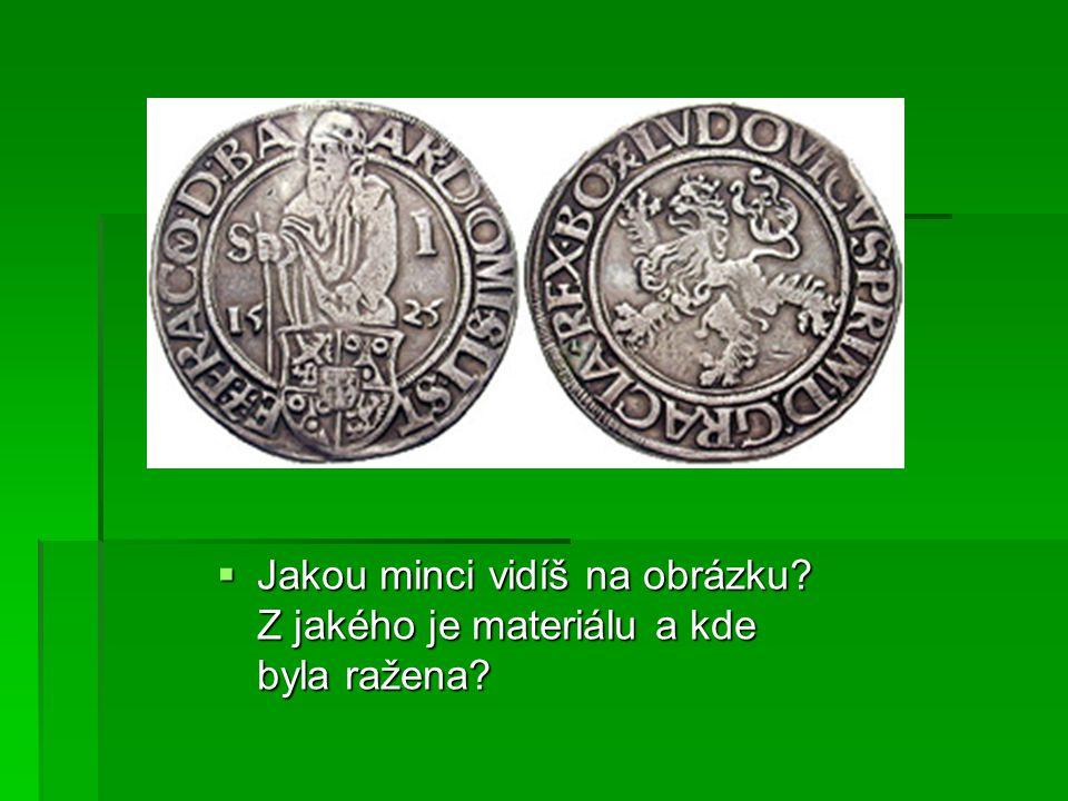 Jakou minci vidíš na obrázku Z jakého je materiálu a kde byla ražena