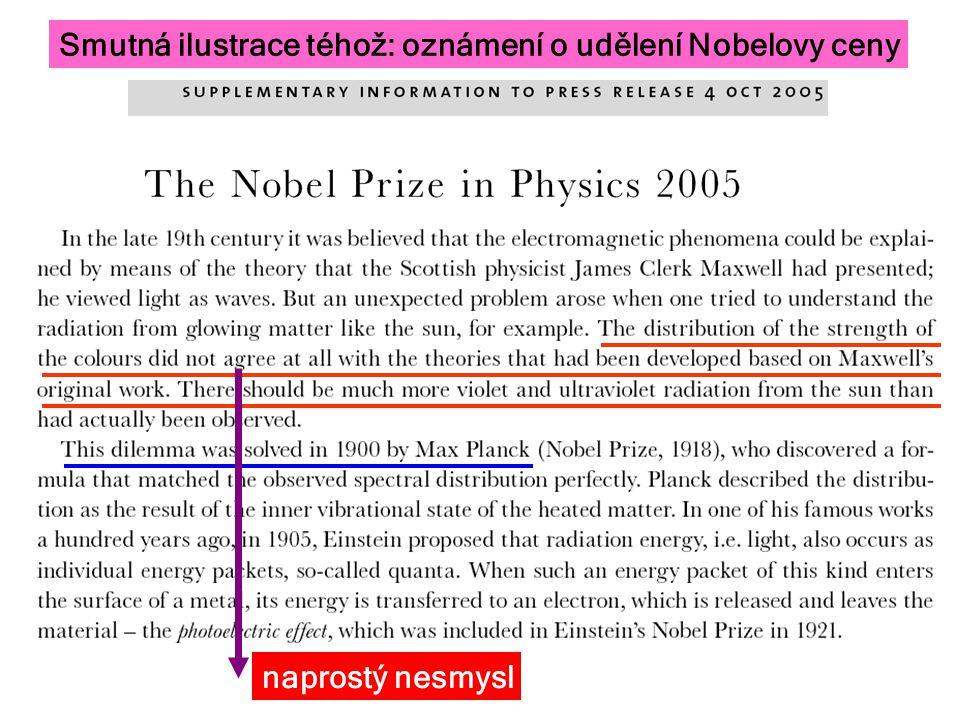 Smutná ilustrace téhož: oznámení o udělení Nobelovy ceny