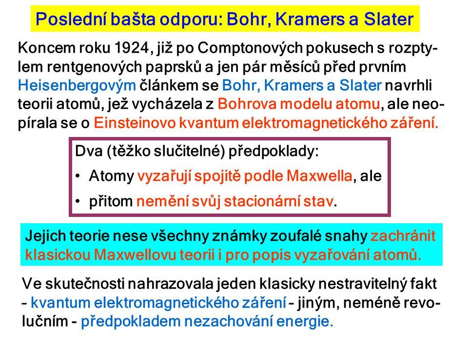 Poslední bašta odporu: Bohr, Kramers a Slater