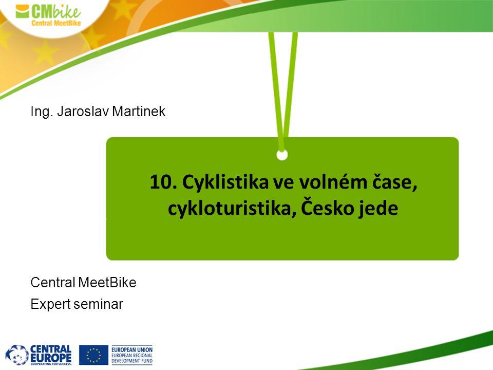 10. Cyklistika ve volném čase, cykloturistika, Česko jede