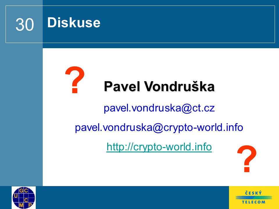 Diskuse Pavel Vondruška pavel.vondruska@ct.cz