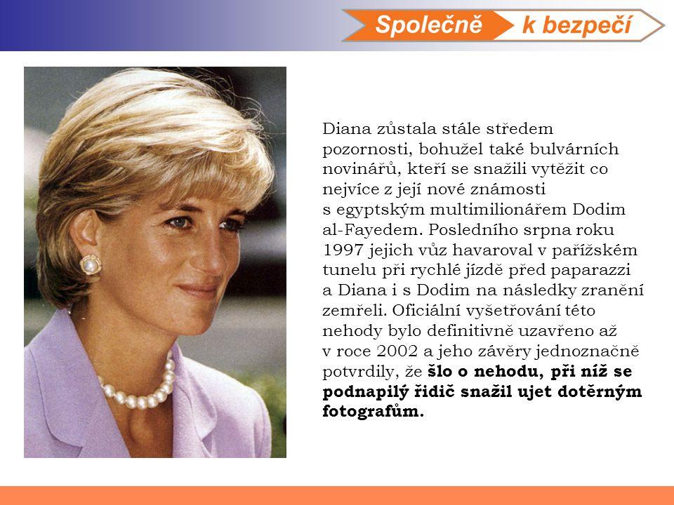 Diana zůstala stále středem pozornosti, bohužel také bulvárních novinářů, kteří se snažili vytěžit co nejvíce z její nové známosti s egyptským multimilionářem Dodim al-Fayedem.