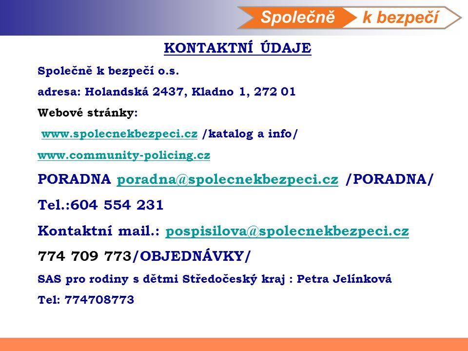 PORADNA poradna@spolecnekbezpeci.cz /PORADNA/ Tel.:604 554 231