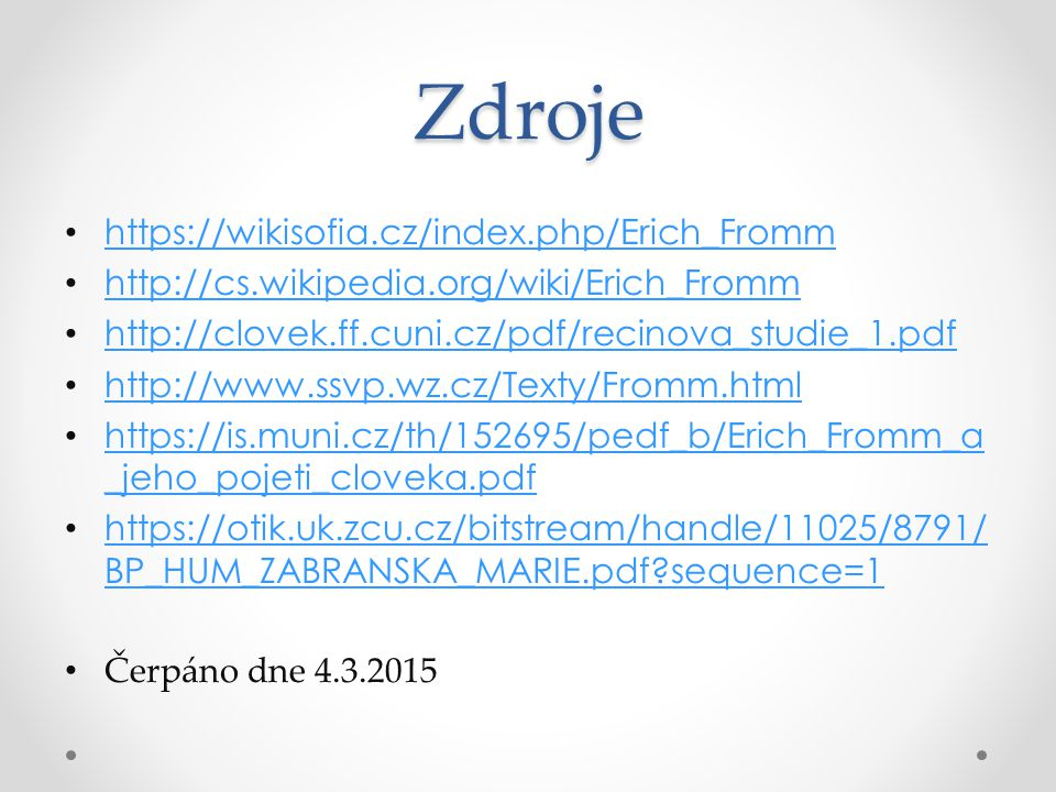 Zdroje https://wikisofia.cz/index.php/Erich_Fromm