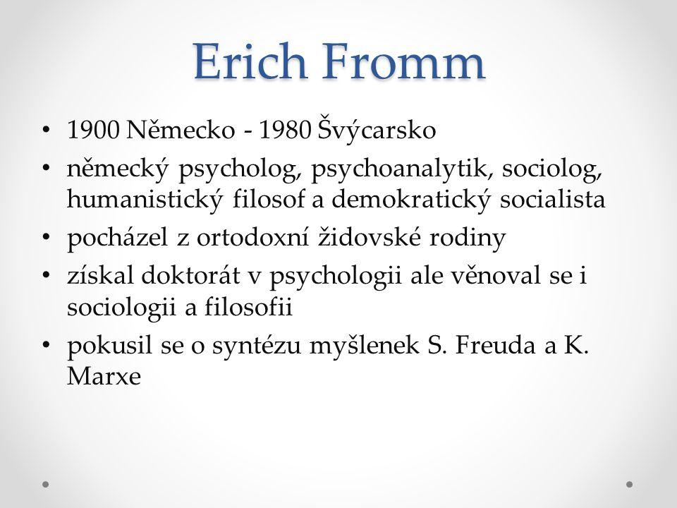 Erich Fromm 1900 Německo - 1980 Švýcarsko