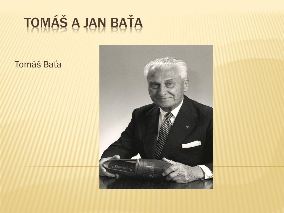 Tomáš a Jan Baťa Tomáš Baťa
