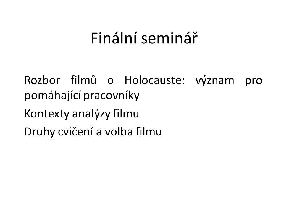 Finální seminář Rozbor filmů o Holocauste: význam pro pomáhající pracovníky. Kontexty analýzy filmu.