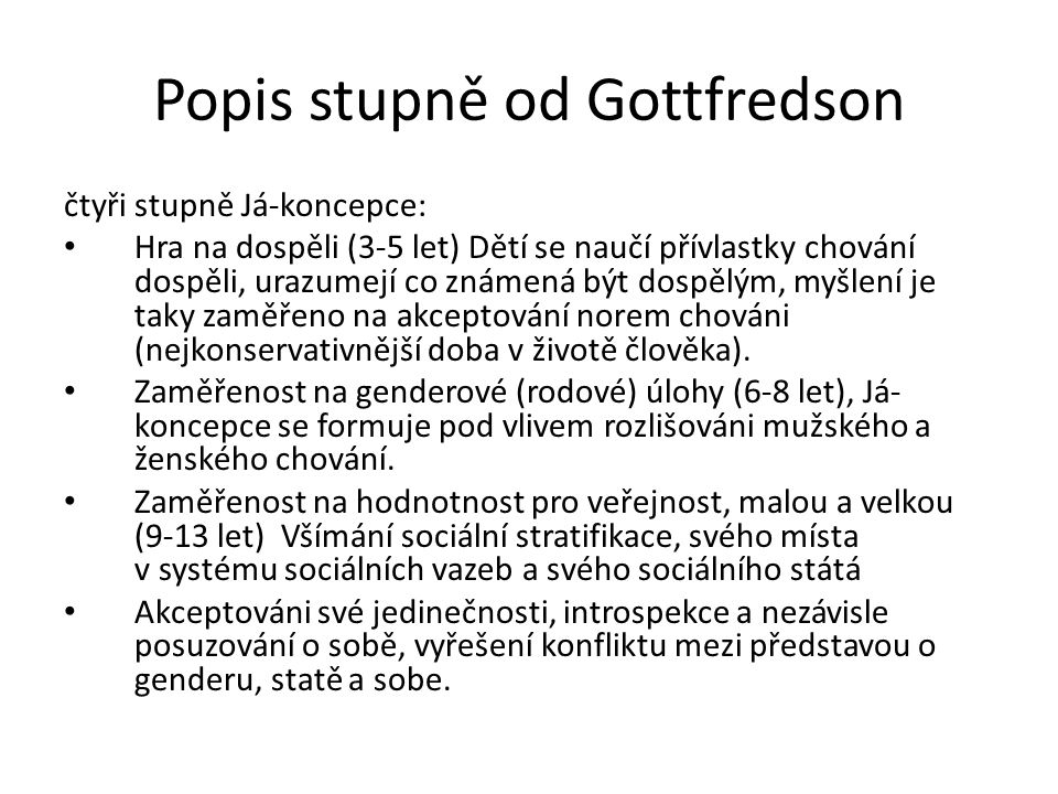 Popis stupně od Gottfredson