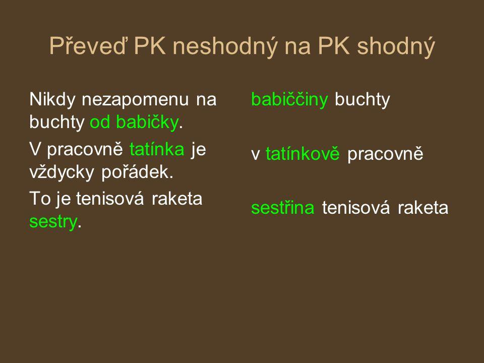Převeď PK neshodný na PK shodný