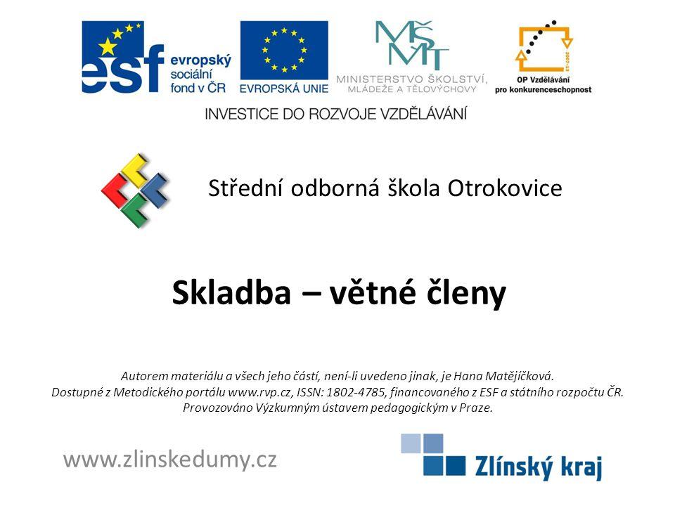 Skladba – větné členy Střední odborná škola Otrokovice