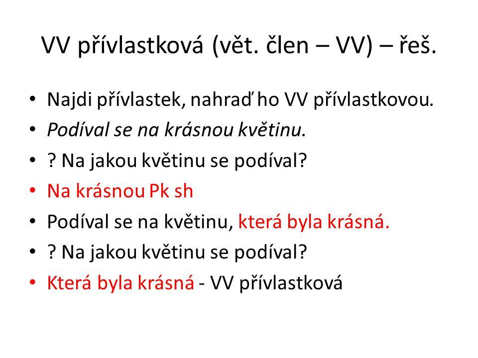 VV přívlastková (vět. člen – VV) – řeš.