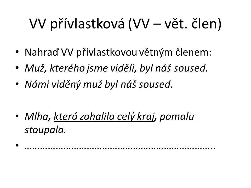 VV přívlastková (VV – vět. člen)