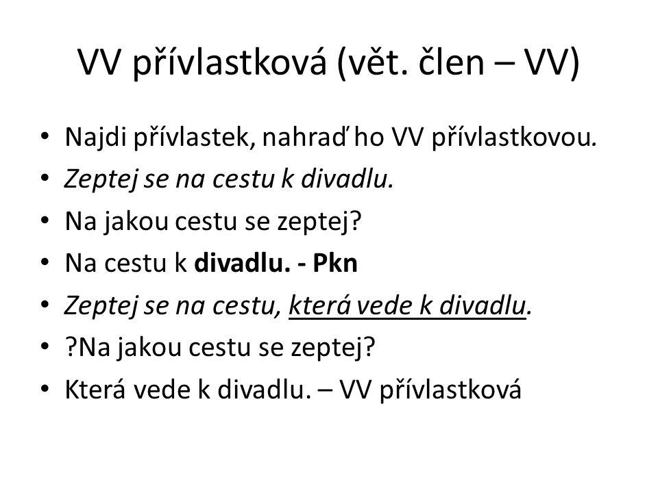 VV přívlastková (vět. člen – VV)