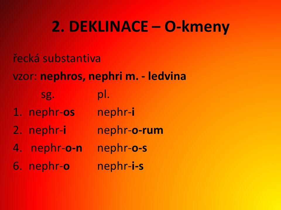 2. DEKLINACE – O-kmeny řecká substantiva