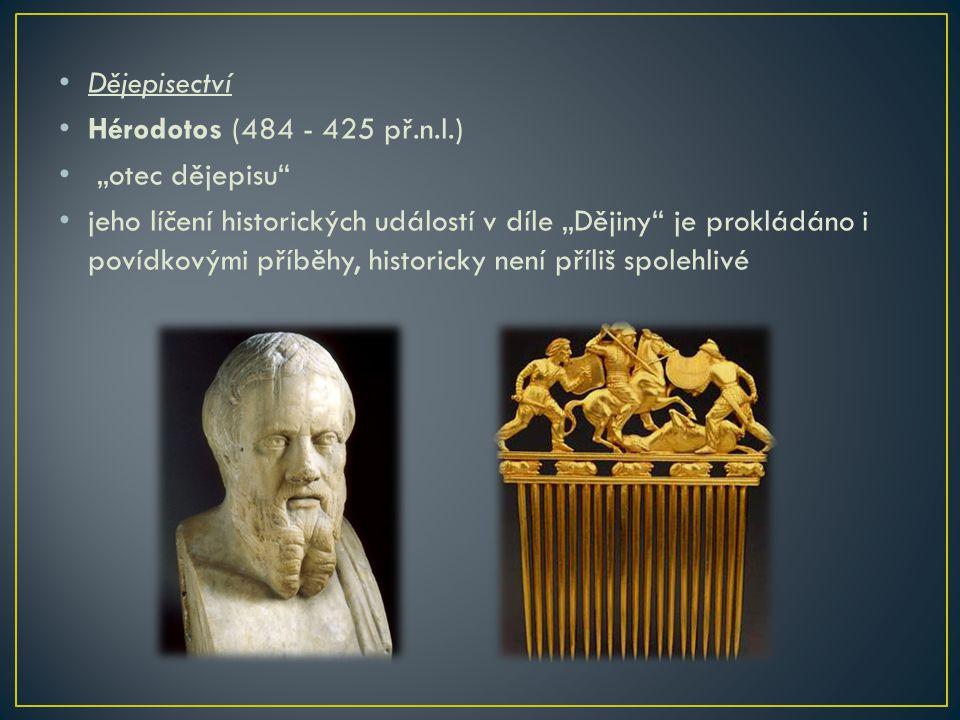 """Dějepisectví Hérodotos (484 - 425 př.n.l.) """"otec dějepisu"""
