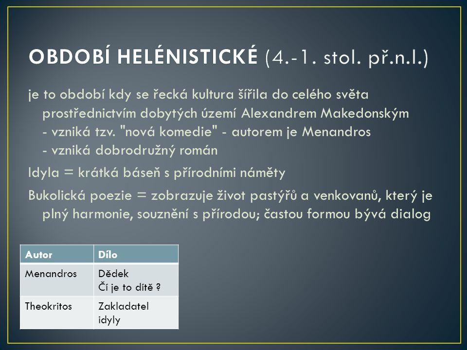 OBDOBÍ HELÉNISTICKÉ (4.-1. stol. př.n.l.)