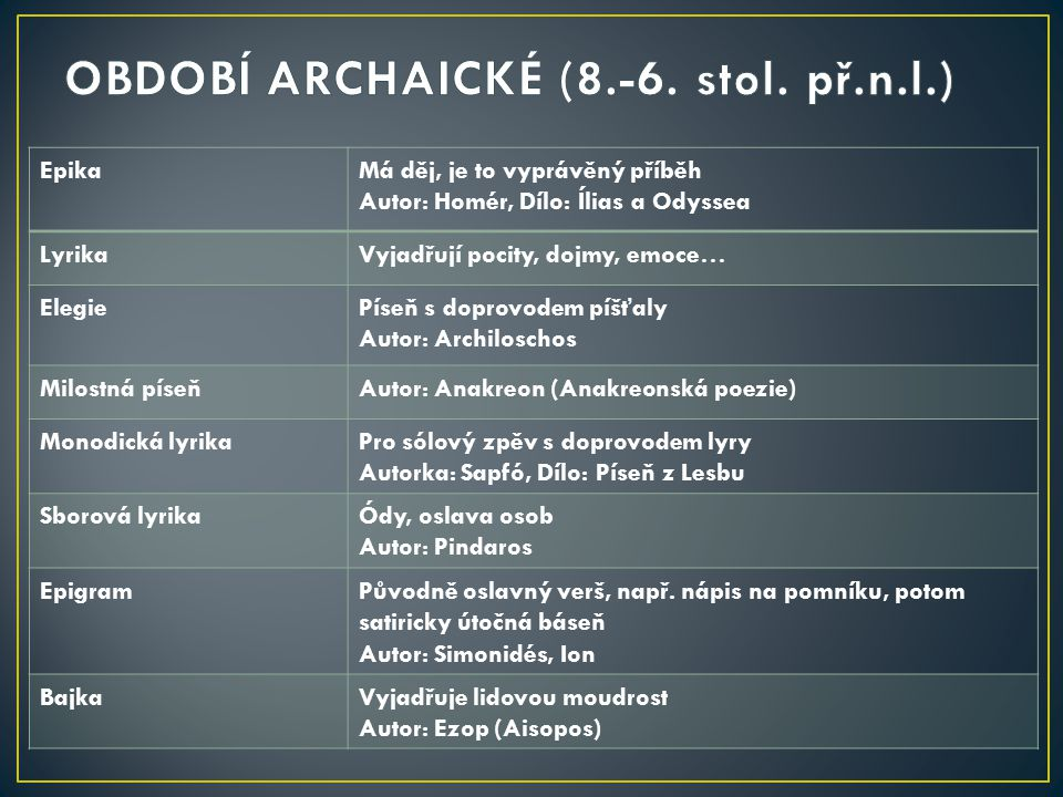 OBDOBÍ ARCHAICKÉ (8.-6. stol. př.n.l.)