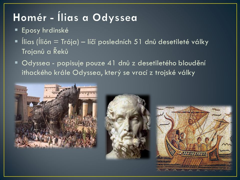 Homér - Ílias a Odyssea Eposy hrdinské