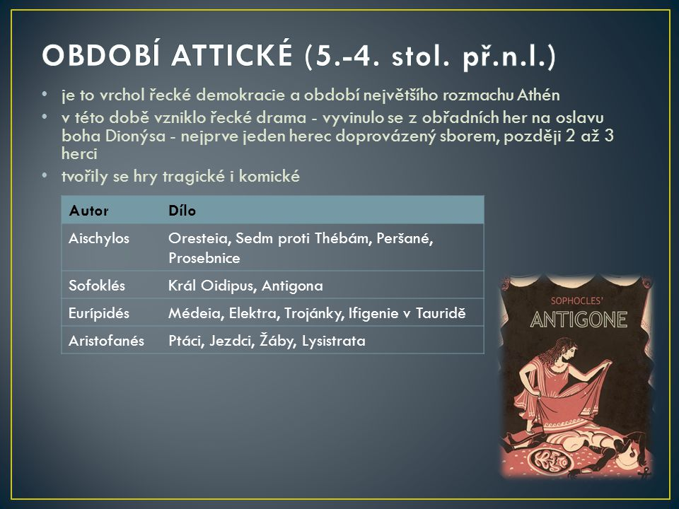 OBDOBÍ ATTICKÉ (5.-4. stol. př.n.l.)