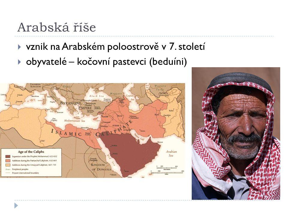 Arabská říše vznik na Arabském poloostrově v 7. století