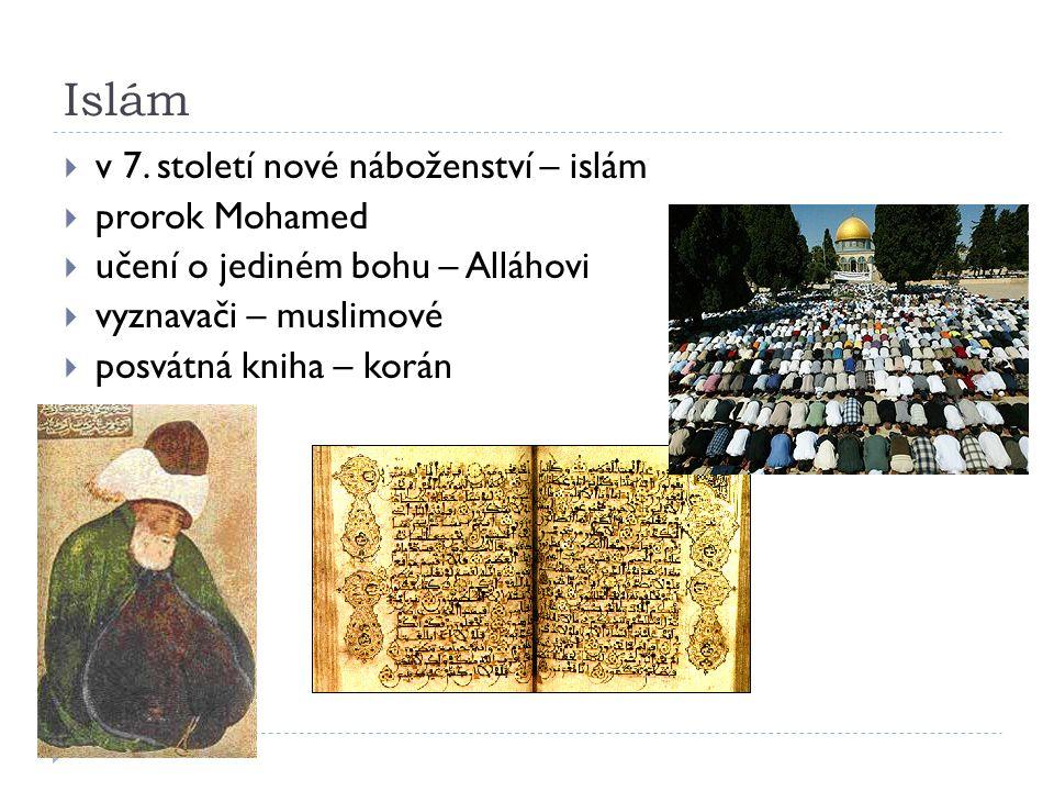 Islám v 7. století nové náboženství – islám prorok Mohamed