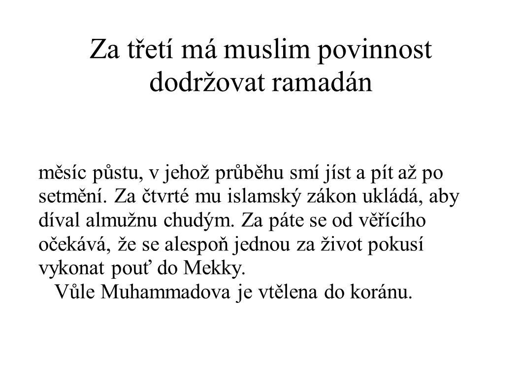 Za třetí má muslim povinnost dodržovat ramadán