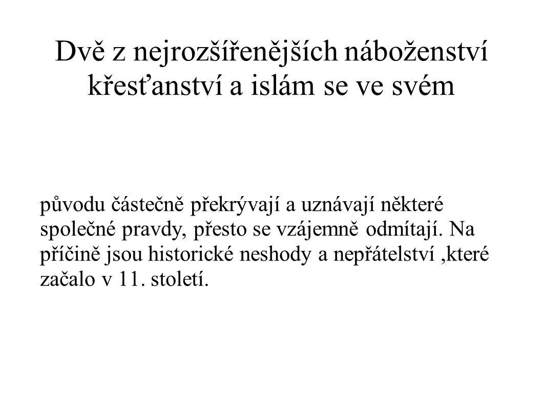 Dvě z nejrozšířenějších náboženství křesťanství a islám se ve svém