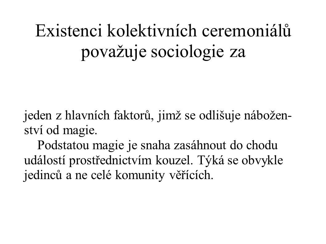 Existenci kolektivních ceremoniálů považuje sociologie za