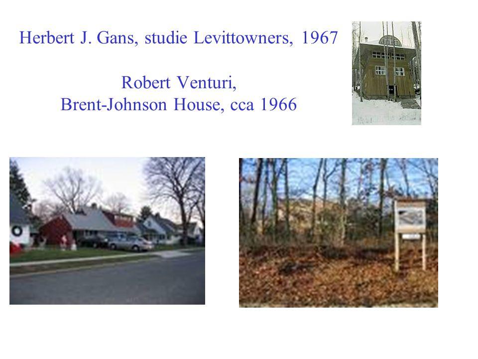 Herbert J. Gans, studie Levittowners, 1967 Robert Venturi, Brent-Johnson House, cca 1966
