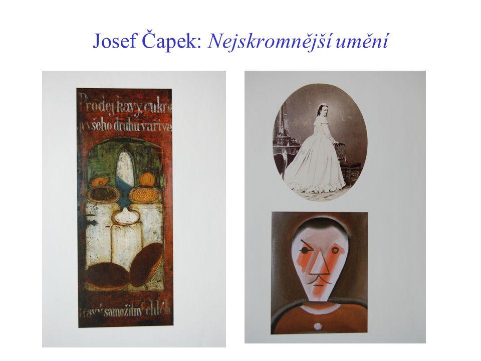 Josef Čapek: Nejskromnější umění