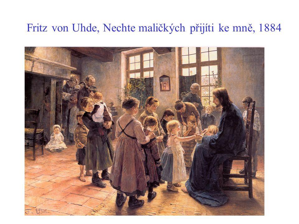 Fritz von Uhde, Nechte maličkých přijíti ke mně, 1884