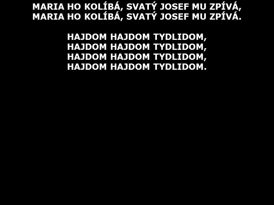 MARIA HO KOLÍBÁ, SVATÝ JOSEF MU ZPÍVÁ,