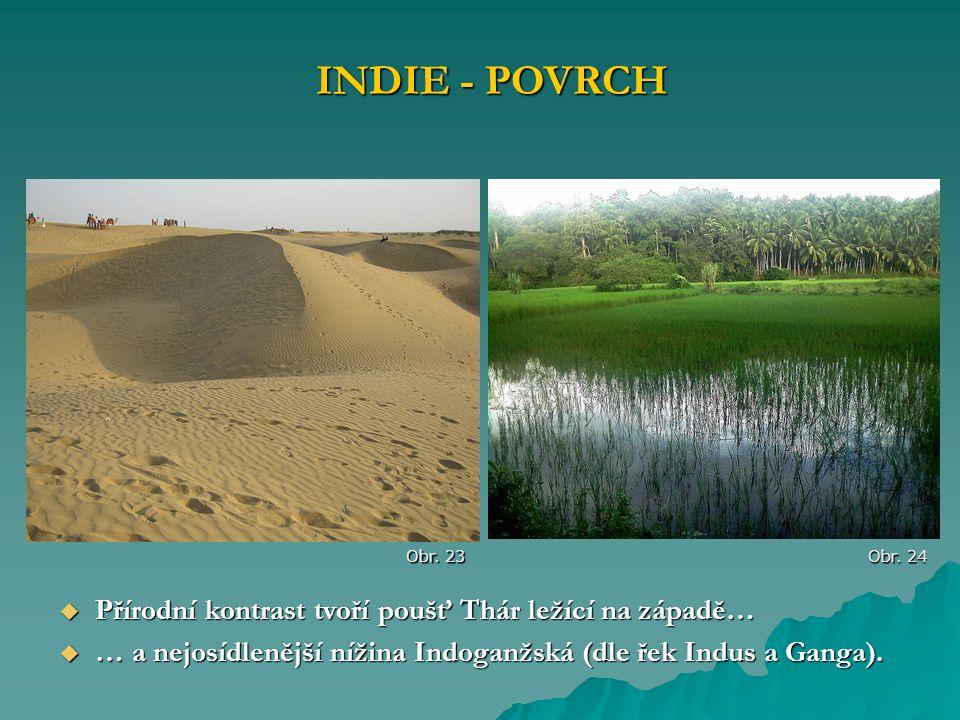 INDIE - POVRCH Přírodní kontrast tvoří poušť Thár ležící na západě…