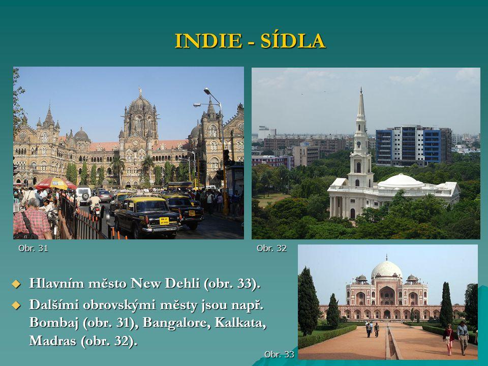 INDIE - SÍDLA Hlavním město New Dehli (obr. 33).