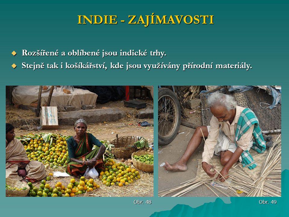 INDIE - ZAJÍMAVOSTI Rozšířené a oblíbené jsou indické trhy.