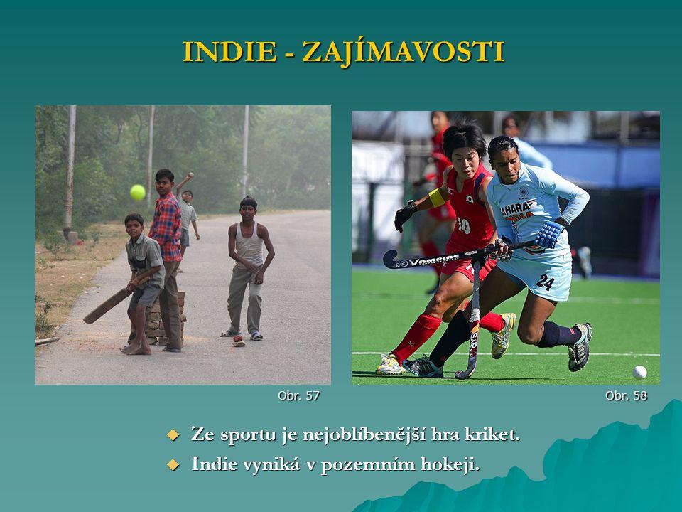 INDIE - ZAJÍMAVOSTI Ze sportu je nejoblíbenější hra kriket.