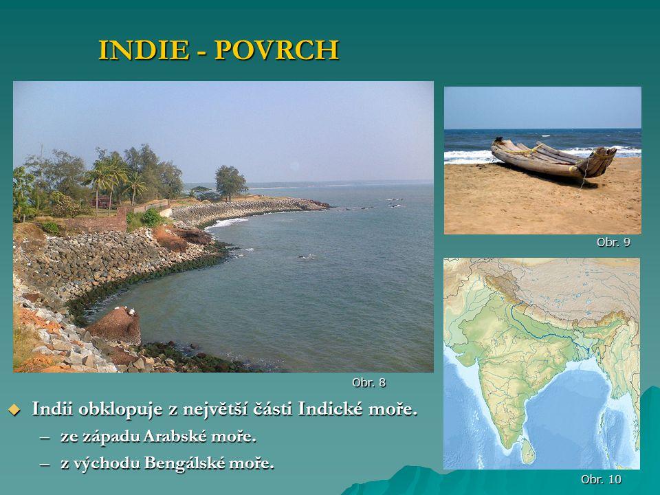 INDIE - POVRCH Indii obklopuje z největší části Indické moře.