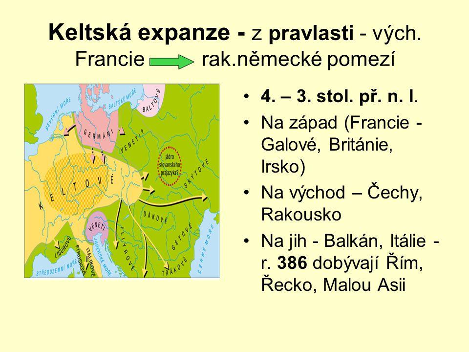 Keltská expanze - z pravlasti - vých. Francie rak.německé pomezí