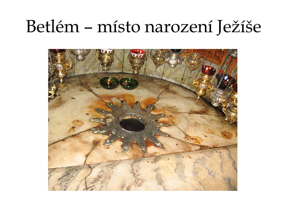 Betlém – místo narození Ježíše