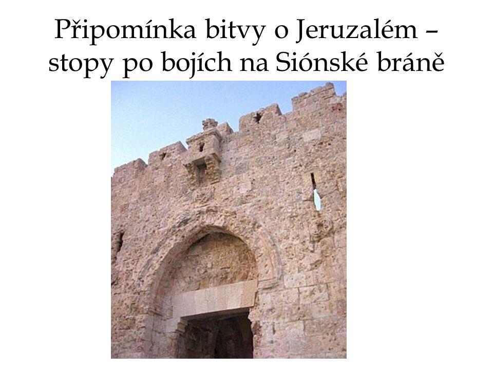 Připomínka bitvy o Jeruzalém – stopy po bojích na Siónské bráně